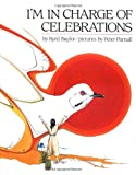 I'm in Charge of Celebrations (0684185792) by Byrd Baylor
