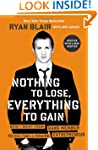 Nothing to Lose, Everything to Gain:...