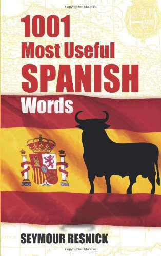 1001 Most Useful Spanish Words (Dover Language Guides...