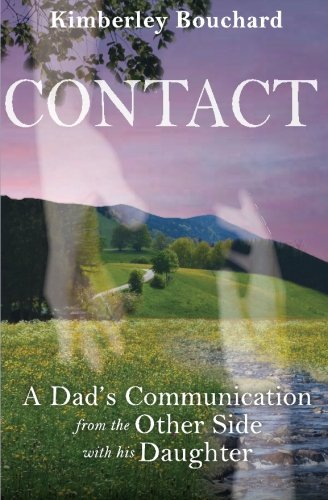 Contact: A Dad's Communication From the Other Side With His Daughter