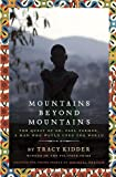 img - for Mountains Beyond Mountains (Adapted for Young People): The Quest of Dr. Paul Farmer, A Man Who Would Cure the World book / textbook / text book