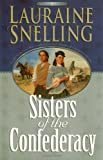 Lauraine Snelling Sisters of the Confederacy (A Secret Refuge Series #2) (Book 2)