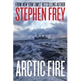 Arctic Fire (Red Cell Series Book 1)by Stephen W. Frey