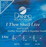 I Then Shall Live [Accompaniment/Performance Track]