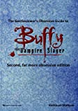 img - for The Gentleviewer's Obsessive Guide to Buffy the Vampire Slayer, Second Edition book / textbook / text book