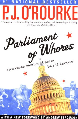 Parliament of Whores: A Lone Humorist Attempts to Explain the Entire U.S. Government (Az Central J compare prices)