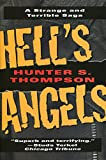 Hell's Angels: A Strange and Terrible Saga (0345410084) by Thompson, Hunter S.