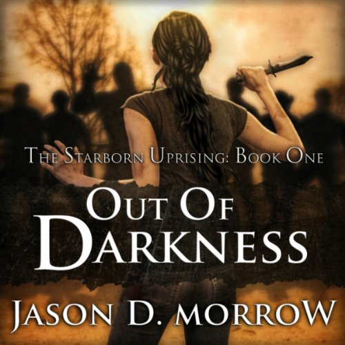 SB 01 - Starborn Uprising 01 - Out Of Darkness - Jason D. Morrow