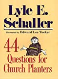 44 Questions for Church Planters (0687132843) by Lyle E Schaller