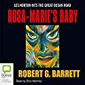 Rosa-Marie's Baby Audiobook by Robert G Barrett Narrated by Dino Marnika