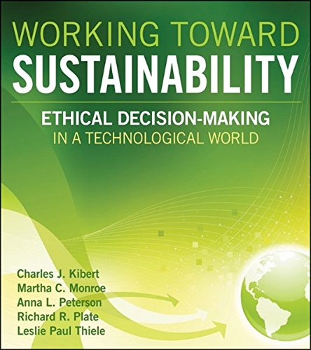 Working Toward Sustainability: Ethical Decision-making in a Technological World (Wiley Series in Sustainable Design)