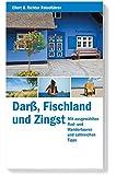 Darß, Fischland und Zingst: Mit ausgewählten Rad- und Wandertouren und zahlreichen Tipps (Ellert & Richter Reiseführer)