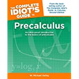 The Complete Idiot's Guide to Precalculusby W. Michael Kelley