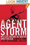 Agent Storm: My Life Inside al Qaeda...