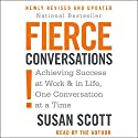 Fierce Conversations: Achieving Success at Work & in Life, One Conversation at a Time Audiobook by Susan Craig Scott Narrated by Susan Craig Scott