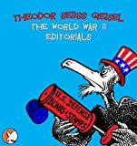img - for Theodor Seuss Geisel: The World War II Editorials (Graphic Novel) book / textbook / text book