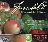 echange, troc  - Frescobaldi Edition /Vol.5: Il Secondo Libro Di Toccate