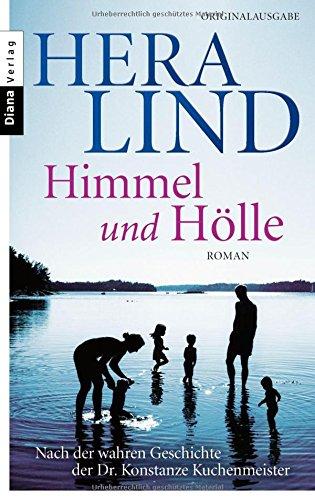 Himmel und Hölle: Roman  - Nach der wahren Geschichte der Dr. Konstanze Kuchenmeister hier kaufen