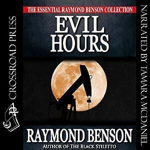 Evil Hours | [Raymond Benson]