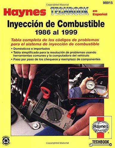 Inyeccion De Combustible 1986 Al 1999 (Haynes Manuals) (Spanish Edition)