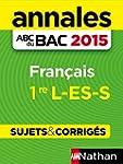 Annales ABC du BAC 2015 Fran�ais 1re...