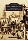 San Francisco's Panama-Pacific International Exposition (Images of America)