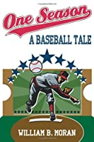 One Season: A Baseball Tale