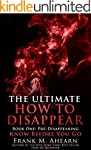 The Ultimate How To Disappear: Book O...