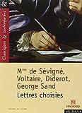 Madame de Sévigné, Voltaire, Diderot, George Sand : Lettres choisies