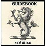GUIDEBOOK FOR THE NEW WITCH ~ Lady Raven Avalon
