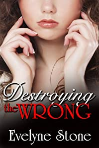 (FREE on 11/21) Destroying The Wrong by Evelyne Stone - http://eBooksHabit.com