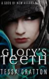 Glory's Teeth: A Novella of Hungry Girls and the End of the World (Gods of New Asgard)