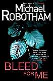Bleed For Me Michael Robotham