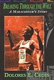 Breaking Through the Wall: A Marathoner's Story
