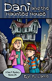 Dani and the Haunted House (A Dani P. Mystery)