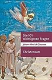 Die 101 wichtigsten Fragen - Christentum (Beck'sche Reihe)