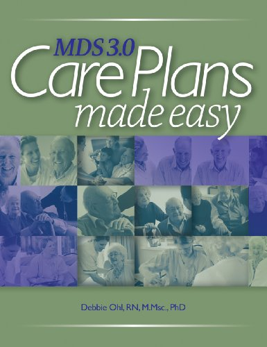 MDS 3.0 Care Plans Made Easy, by HCPro, Debbie Ohl RN LNHA