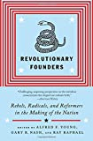 img - for Revolutionary Founders: Rebels, Radicals, and Reformers in the Making of the Nation book / textbook / text book