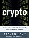 img - for Crypto: How the Code Rebels Beat the Government--Saving Privacy in the Digital Age (Penguin Press Science) book / textbook / text book