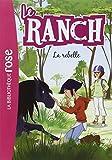 Le Ranch 12 - La rebelle