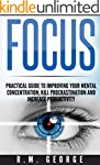 Focus: The Practical Guide to Improvi...