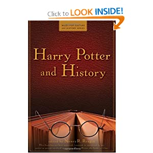 Harry Potter and History (Wiley Pop Culture and History Series) by Nancy Reagin