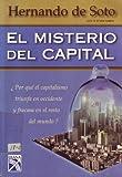 El Misterio del Capital/ The Mystery of Capital (Spanish Edition) (9681333225) by Soto, Hernando De