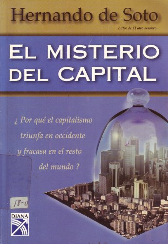 El Misterio del Capital/ The Mystery of Capital (Spanish Edition)