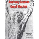 Anatomy Lessons from the Great Masters: 100 Great Figure Drawings Analysedby Robert Beverly Hale