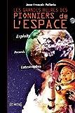 echange, troc Pellerin Jean François - Les grandes heures des pionniers de l'espace : Exploits, Records, Catastrophes
