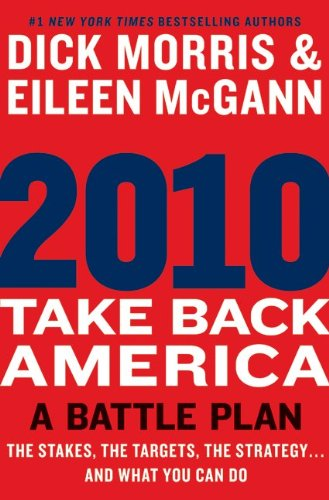 2010: Take Back America: A Battle Plan, Dick Morris, Eileen Mcgann