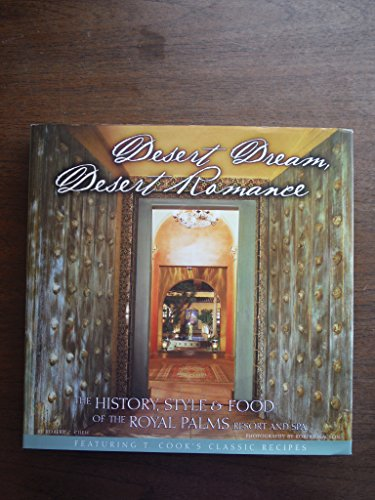 Desert dream, desert romance: The history, style & food of the Royal Palms Resort and Spa, Chew, Robert Z