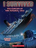 img - for I Survived #1: I Survived the Sinking of the Titanic, 1912 book / textbook / text book