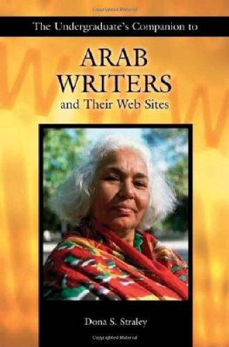 The Undergraduate's Companion to Arab Writers and Their Web Sites (Undergraduate Companion)